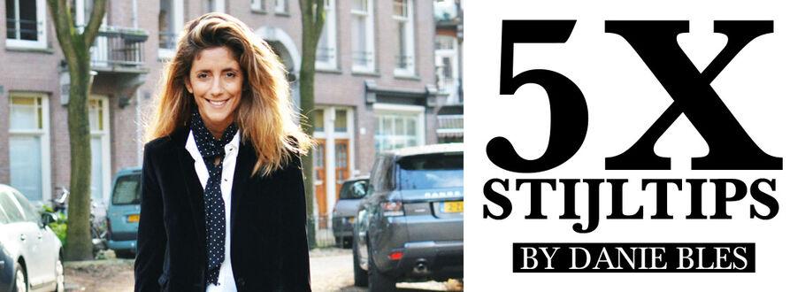 5x stijltips by Danie Bles